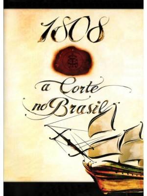 1808 A Corte No Brasil - 2007