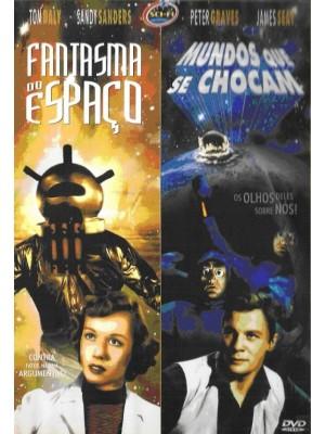 Fantasma do Espaço - 1953 & Mundos que se Chocam - 1954