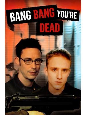 Bang, Bang! Você Morreu! - 2002