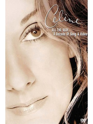 Celine Dion - All the Way... A Decade of Song & Video - 2000
