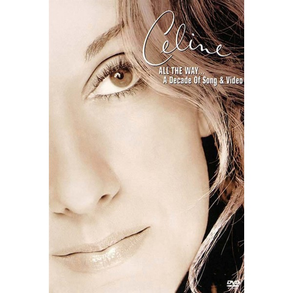 Celine Dion - All the Way... A Decade of Song &...