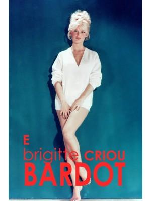 E Brigitte criou Bardot - 2007