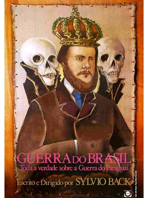 Guerra do Brasil - Toda Verdade Sobre a Guerra do Paraguai - 1987