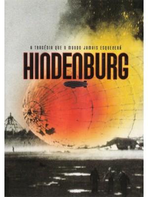 Hindenburg - A Tragédia que o Mundo Jamais Esquecerá - 2007