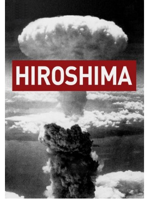 Hiroshima - O Mundo Diante da Ameaça Nuclear - 2005