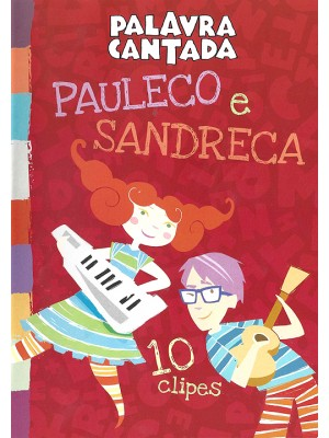 Palavra Cantada: Pauleco e Sandreca - 2013