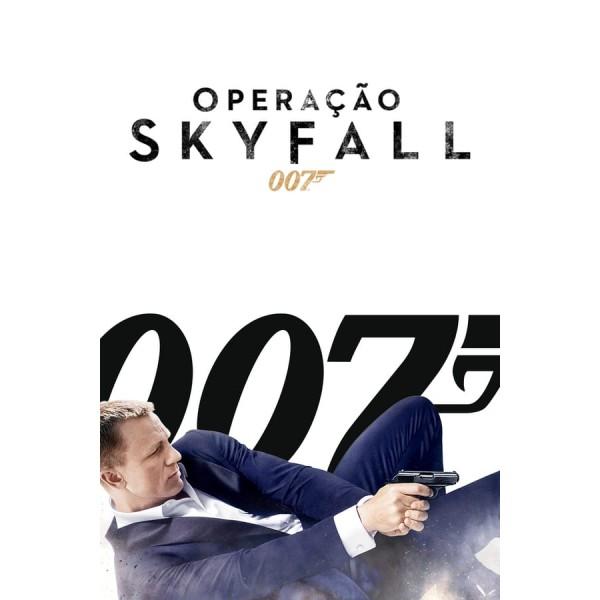 007 - Operação Skyfall - 2012