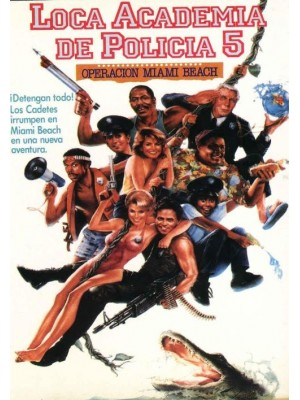Loucademia de Polícia 5 - Missão Miami Beach - 1988