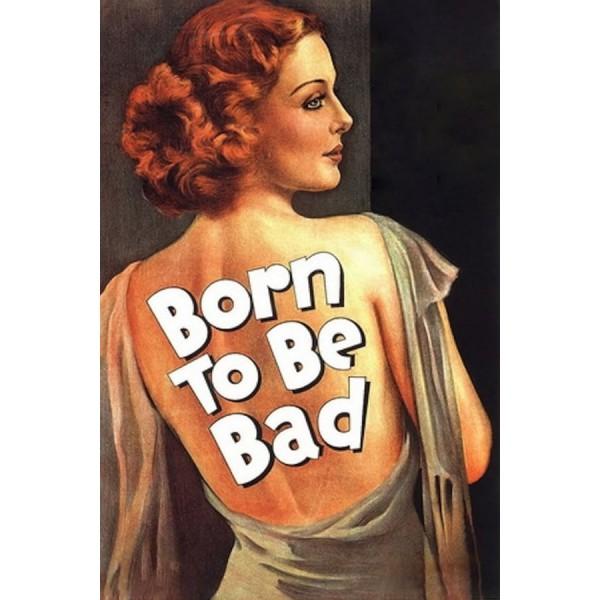 Nascida para o Mal   Nascida para ser Má - 1934