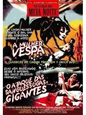 Sessão da Meia Noite 2 - A Mulher Vespa & O Ataque das Sanguessugas Gigantes - 1959